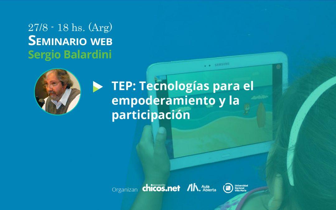 """Webinar con Sergio Balardini """"Tecnologías para el empoderamiento y la participación"""""""