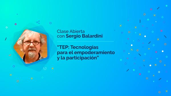 """Sergio Balardini: """"TEP: Tecnologías para el empoderamiento y la participación"""""""