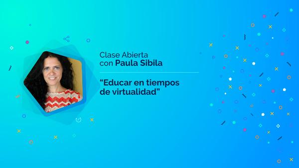 """Paula Sibilia: """"Educar en tiempos de virtualidad"""""""