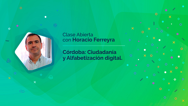 """Horacio Ferreyra: """"Córdoba: Ciudadanía y Alfabetización Digital"""""""