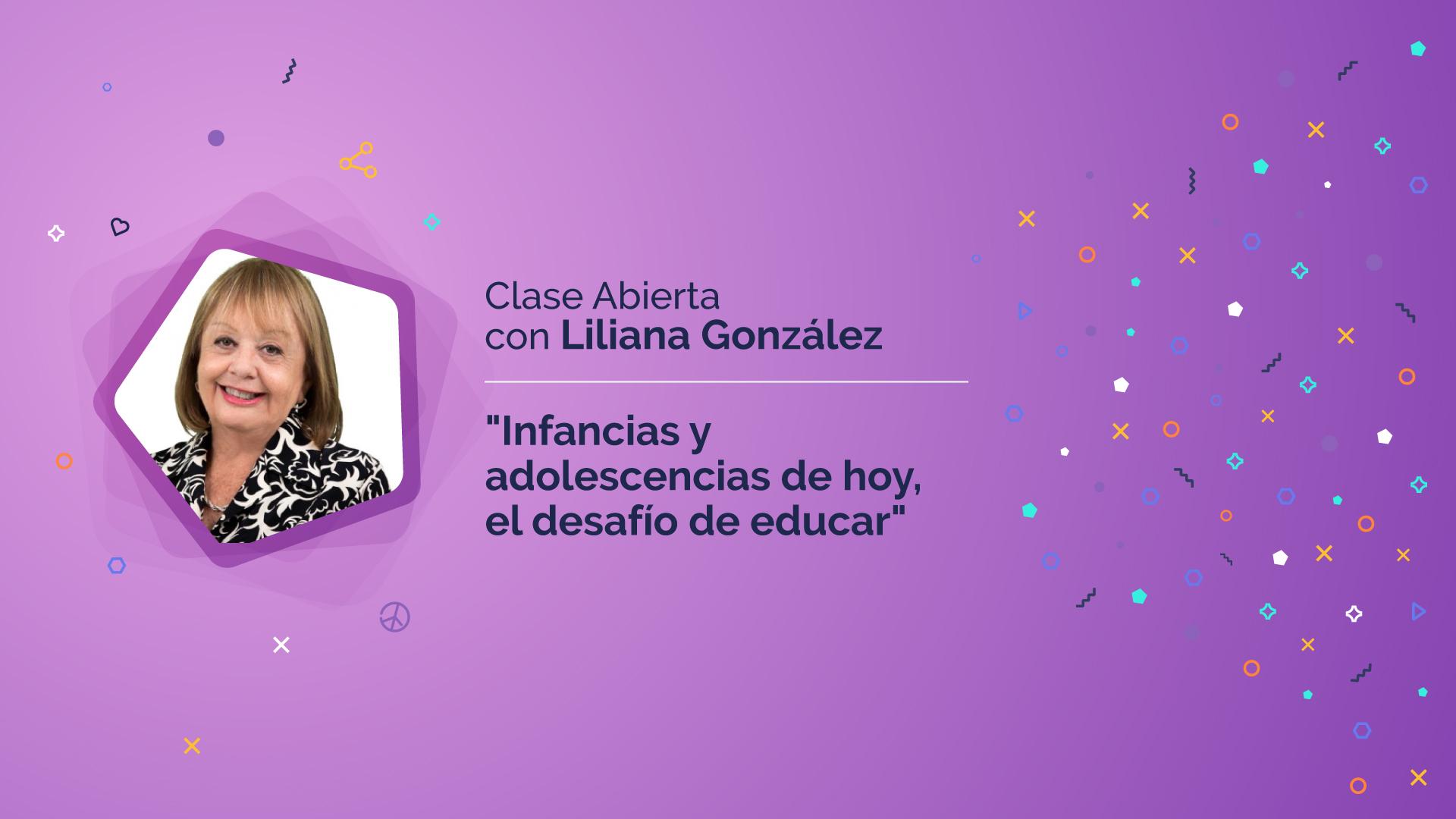"""Liliana González """"Infancias y adolescencias de hoy, el desafío de educar"""""""