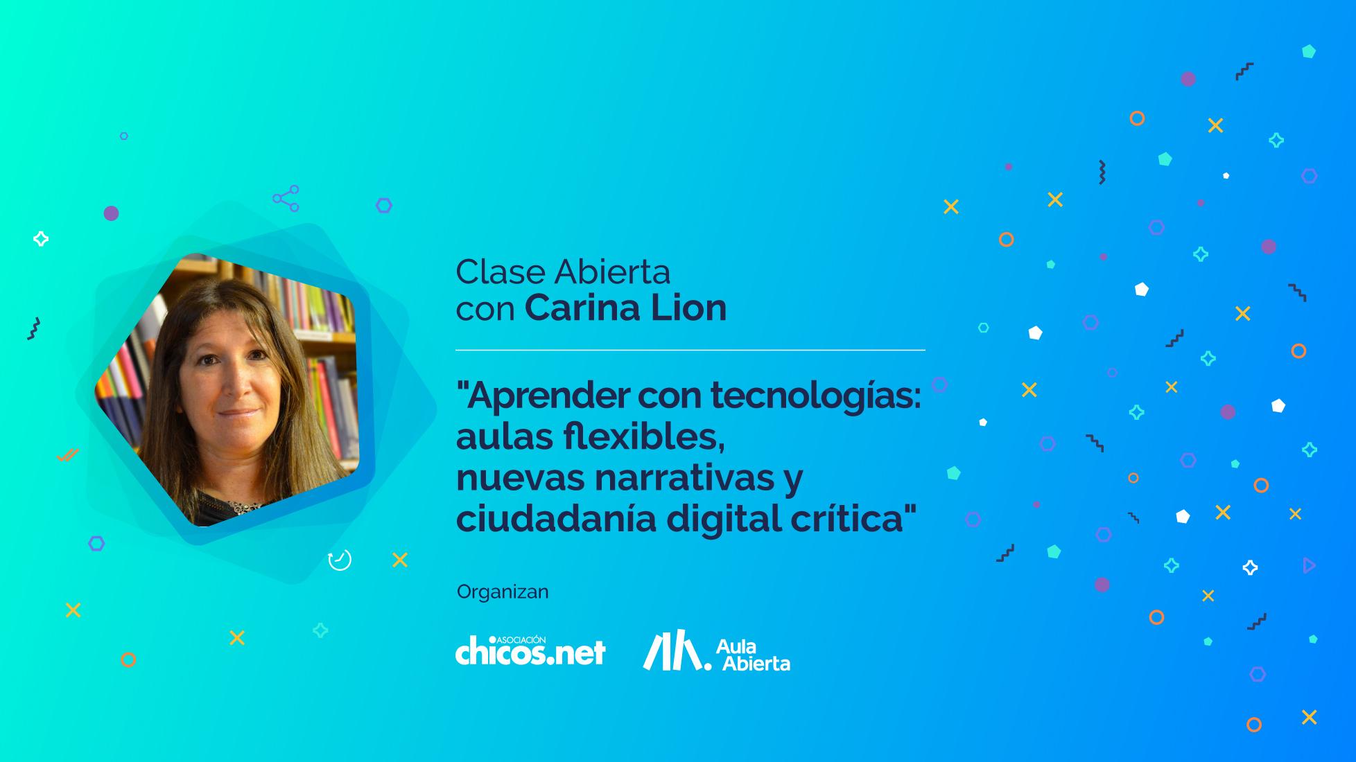 """Carina Lion """"Aulas flexibles y ciudadanía digital crítica"""""""